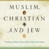 Muslim, Christian, and Jew by Dr. David Liepert